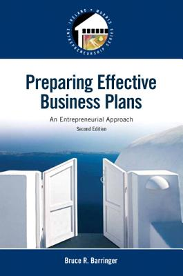 Preparing Effective Business Plans: An Entrepreneurial Approach - Barringer, Bruce R.