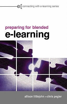 Preparing for Blended E-Learning - Littlejohn, Allison