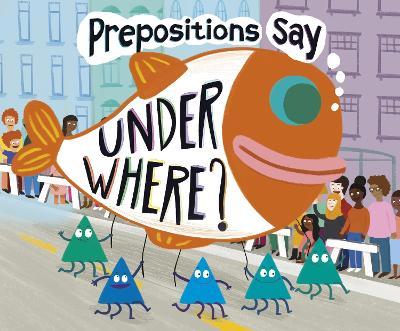 "Prepositions Say ""Under Where?"" - Dahl, Michael"