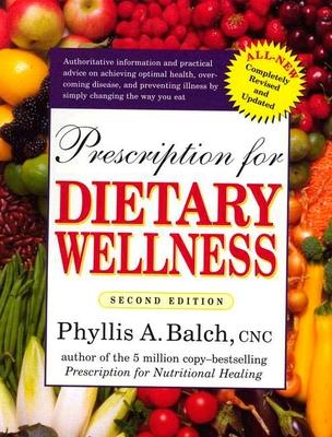 Prescription for Dietary Wellness - Balch, Phyllis A