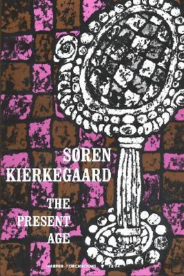 Present Age - Kierkegaard, Soren, and Dru, Alexander (Editor)