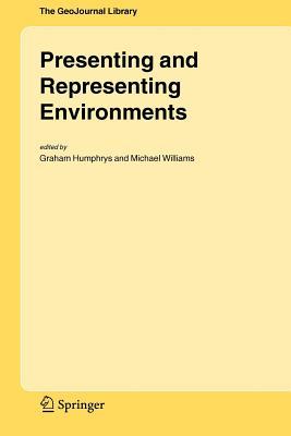 Presenting and Representing Environments - Humphrys, Graham (Editor), and Williams, Michael (Editor)
