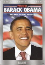 President Barack Obama: The Man and His Journey