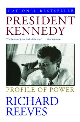 President Kennedy: Profile of Power - Reeves, Richard
