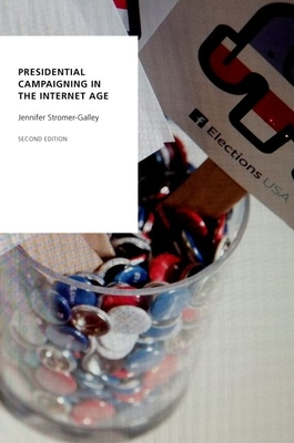 Presidential Campaigning in the Internet Age - Stromer-Galley, Jennifer