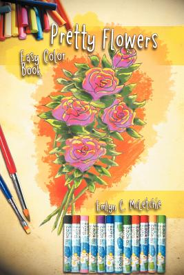 Pretty Flowers Easy Color Book - McLetchie, Emlyn C