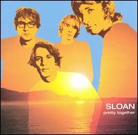 Pretty Together - Sloan