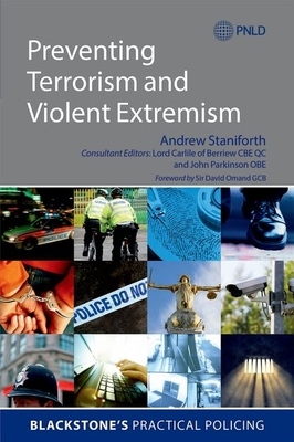 Preventing Terrorism and Violent Extremism - Staniforth, Andrew