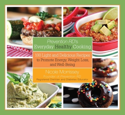 Prevention Rd's Everyday Healthy Cooking: 100 Light and Delicious Recipes to Promote Energy, Weight Loss, and Well-Being - Morrissey, Nicole (Abridged by)