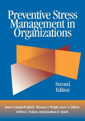 Preventive Stress Management in Organizations - Quick, James Campbell, PH.D., and Wright, Thomas A, and Adkins, Joyce A