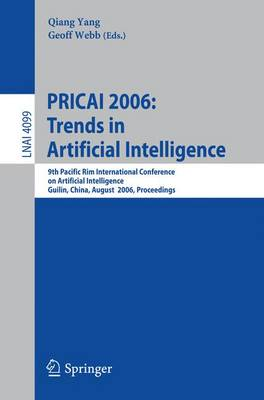 Pricai 2006: Trends in Artificial Intelligence: 9th Pacific Rim International Conference on Artificial Intelligence, Guilin, China, August 7-11, 2006, Proceedings - Yang, Quiang (Editor), and Webb, Geoff (Editor)