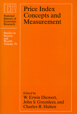 Price Index Concepts and Measurement - Diewert, W Erwin (Editor), and Greenlees, John (Editor), and Hulten, Charles R (Editor)