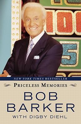 Priceless Memories - Barker, Bob, and Diehl, Digby