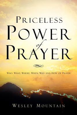 Priceless Power of Prayer - Mountain, Wesley