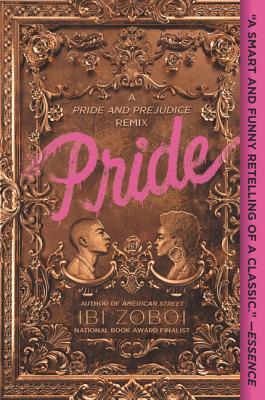 Pride: A Pride & Prejudice Remix - Zoboi, Ibi