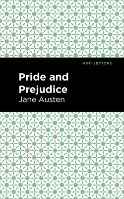 Pride and Prejudice - Austen, Jane, and Mint Editions (Contributions by)