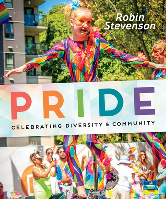 Pride: Celebrating Diversity & Community - Stevenson, Robin
