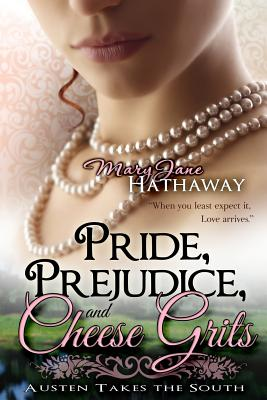 Pride, Prejudice, and Cheese Grits - Hathaway, Mary Jane