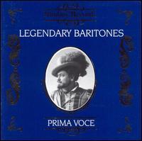 Prima Voce: Legendary Baritones - Antonio Magini-Coletti (baritone); Carlo Galeffi (baritone); Elisa Petri (soprano); Eugenio Giraldoni (baritone);...