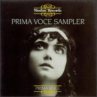 Prima Voce Sampler - Amelita Galli-Curci (vocals); Beniamino Gigli (vocals); Conchita Supervia (vocals); Emmy Destinn (vocals);...