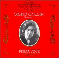 Prima Voce: Sigrid Onegin, Vol. 1 - Bruno Seidler-Winkler (piano); Georg Kniestadt (violin); Sigrid Onegin (contralto)