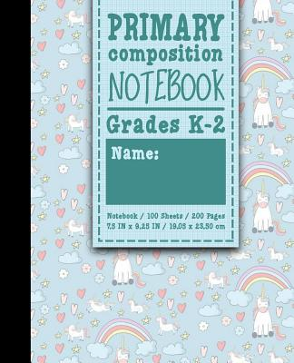 Primary Composition Notebook: Grades K-2: Primary Composition Creative Writing Journal, Primary Composition Notebook Kindergarten, 100 Sheets, 200 Pages, Cute Unicorns Cover - Publishing, Moito