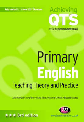 Primary English: Teaching Theory and Practice: Third Edition - Medwell, Jane, and Wray, David, and Minns, Hilary
