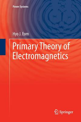 Primary Theory of Electromagnetics - Eom, Hyo