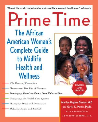 Prime Time: The African American Woman's Complete Guide to Midlife Health and Wellness - Porter, Gayle K, and Gaston, Marilyn Hughes