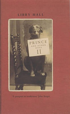 Prince and Other Dogs II - Hall, Libby