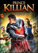 Prince Killian and the Holy Grail