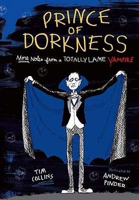 Prince of Dorkness: More Notes from a Totally Lame Vampire - Collins, Tim