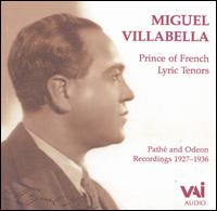 Prince of French Lyric Tenors - André Baugé (baritone); G. Cloëz (piano); Germaine Feraldy (soprano); Godfroy Andolfi (piano); Miguel Villabella (tenor);...