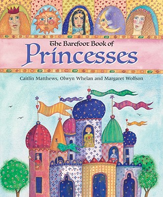 Princesses - Matthews, Caitlin (Retold by), and Wolfson, Margaret (Narrator)