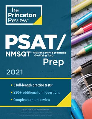 Princeton Review Psat/NMSQT Prep, 2021: 3 Practice Tests + Review & Techniques + Online Tools - The Princeton Review