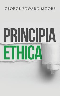 Principia Ethica - Moore, George Edward
