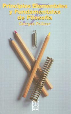 Principios Elementales y Fundamentales de Filosofia - Politzer, Georges