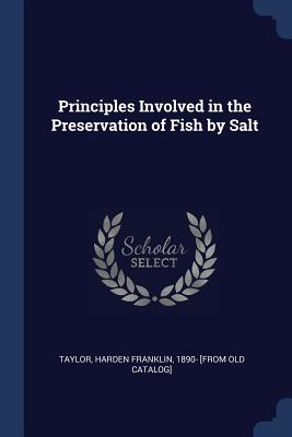 Principles Involved in the Preservation of Fish by Salt - Taylor, Harden Franklin (Creator)