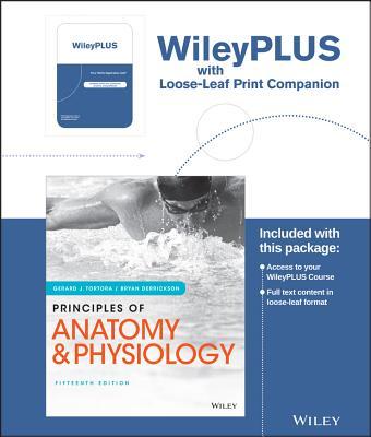 Principles of Anatomy and Physiology, 15e Loose-Leaf Print Companion WileyPlus - Tortora, Gerard J.