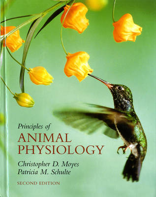 Principles of Animal Physiology - Moyes, Christopher D, and Schulte, Patricia M