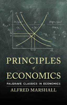 Principles of Economics - Marshall, Alfred