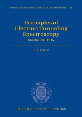 Principles of Electron Tunneling Spectroscopy: Second Edition - Wolf, E. L.