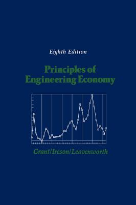 Principles of Engineering Economy - Grant, Eugene L, and Ireson, W Grant, and Leavenworth, Richard S