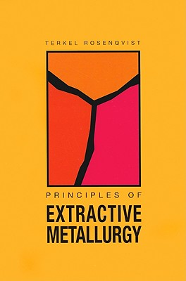 Principles of extractive metallurgy rosenqvist