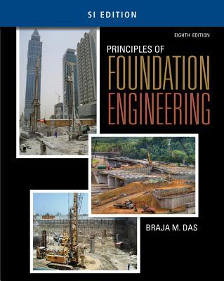 Principles of Foundation Engineering, SI Edition - Das, Braja