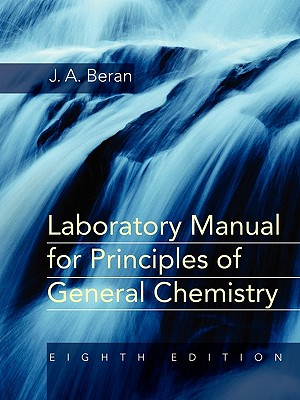 Principles of General Chemistry: Laboratory Manual - Beran, Jo A.