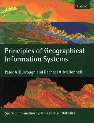 Principles of Geographical Information Systems: 2nd Edition - Burrough, Peter A