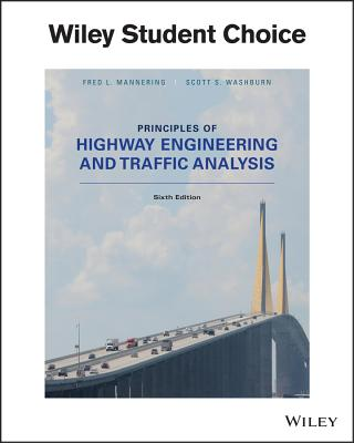 Principles of Highway Engineering and Traffic Analysis - Mannering, Fred L