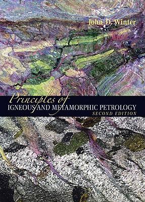 Principles of Igneous and Metamorphic Petrology - Winter, John D