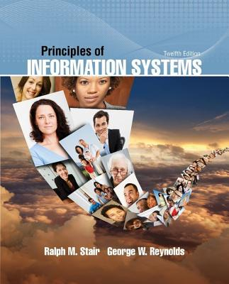 Principles of Information Systems - Reynolds, George, and Stair, Ralph M.